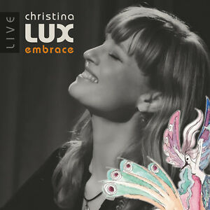 CHRISTINA-LUX-Embrace-Live-CD-NEU-2015-Pop-With-Vocals-Singer-Songwriter