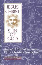 Jesus Christ, Sun of God : Ancient Cosmology and Early Christian Symbolism by David Fideler (1993, Paperback)