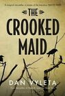 The Crooked Maid by Dan Vyleta (Paperback, 2014)