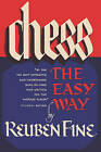 Chess the Easy Way by Reuben Fine (Paperback / softback, 2009)