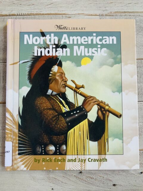 Watts Library: North American Indian Music : Indians of the Americas by Jay...