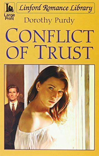 Very Good, Conflict of Trust (Linford Romance Library), Purdy, Dorothy, Paperbac