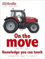 Dk Braille Board Book : On The Move Knowledge You Can Touch