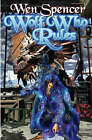 Wolf Who Rules by Wen Spencer (Paperback, 2007)