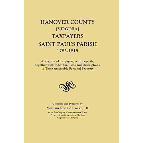 Hanover County Va Taxpayers (St. Paul's Parish), 1782-1815, Paperback by Cock...