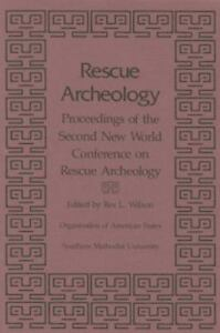 Rescue-Archeology-Proceedings-of-the-Second-New-World-Conference-on-Rescue-Arc