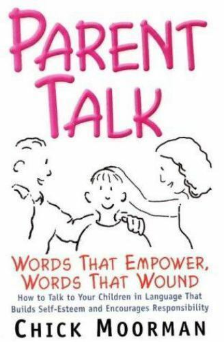 Parent Talk : Words That Empower, Words That Wound by ...