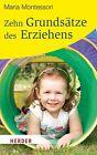 Zehn Grundsätze des Erziehens von Maria Montessori (2012, Taschenbuch)