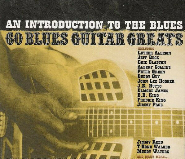 An Introduction To The Blues 60 Guitar Greats JEFF BECK BUDDY GUY ERIC CLAPTON 3