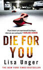 Die For You: Gripping and suspenseful. Perfect for fans of Gone Girl by Lisa Unger (Paperback, 2010)