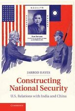 Constructing National Security: U.S. Relations with India and China