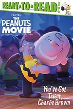 Peanuts Movie: You've Got Talent, Charlie Brown by Charles Schulz (2015, Paperback)