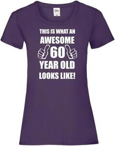 44ab8be7 60th 60 Years Old Sixtieth Birthday Presents Womens Funny Awesome T ...