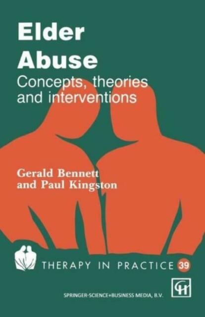 Elder Abuse: Concepts, Theories And Interventions