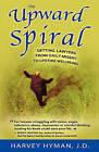 The Upward Spiral by Harvey Hyman J D (Paperback / softback, 2010)