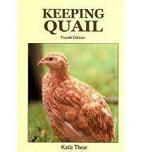 Keeping Quail: A Guide to Domestic and Commercial Management, Acceptable, Katie