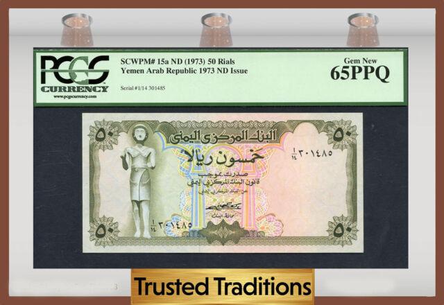 TT PK 15a 1973 YEMEN ARAB REPUBLIC 50 RIALS PCGS 65 PPQ GEM NEW
