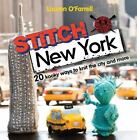 Stitch New York : 20 Kooky Ways to Knit the City and More by Lauren O'Farrell (2012, Paperback)