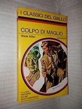 COLPO DI MAGLIO Wade Miller Mondadori I classici del giallo 136 1972 romanzo di