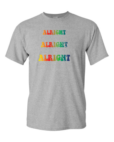ALRIGHT ALRIGHT ALRIGHT Dazed Confused Matthew McConaughey Men/'s Tee Shirt 1116