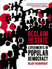 Reclaim the State: Adventures in Popular Democracy by Hilary Wainwright (Hardback, 2003)