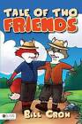 Tale of Two Friends by Bill Crow (Paperback / softback, 2015)