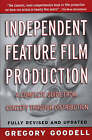 Independent Feature Film Production by Gregory Goodell (Paperback, 1998)
