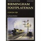 Birmingham Footplateman:a Job for Life by Dennis Herbert (Paperback, 2007)