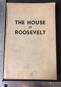 The-House-Of-Roosevelt-By-Paul-Haber-Revised-Edition-1936-Rare