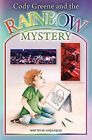 Cody Greene and the Rainbow Mystery by Linda Fields (Paperback / softback, 2011)