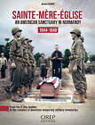 Sainte-Mere-Eglise: An American Sanctuary in Normandy 1944-1948 by Antonin Dehays (Paperback, 2015)