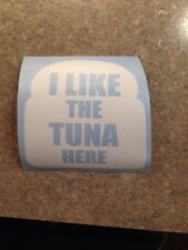 I Like The Tuna Here Sticker Decal Fast and Furious Paul Walker JDM Bread White