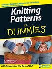 Knitting Patterns For Dummies by Kristi Porter (Paperback, 2007)