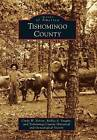 Tishomingo County by Tishomingo County Historical and Genealogical Society, Cindy W Nelson, Ranae S Vaughn (Paperback / softback, 2013)