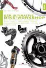 Der ultimative Bike-Workshop von Thomas Rögner (2016, Kunststoffeinband)