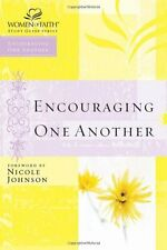 Women of Faith Study Guide: Encouraging One Another by Nelson Impact Staff, Thomas Nelson Publishing Staff and Nicole Johnson (2004, Paperback, Student Edition of Textbook)