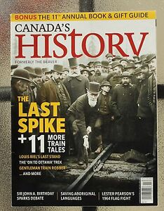 Canada-039-s-History-Magazine-Dec-Jan-2015-Last-Spike-New-Flag-John-A-Macdonald