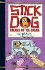 Stick Dog Dreams of Ice Cream 9780062380920 Paperback