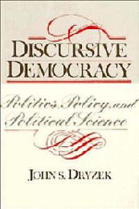 Discursive-Democracy-Politics-Policy-and-Political-Science-Dryzek-John-S