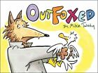 Outfoxed 9781442473928 by Mike Twohy Hardback