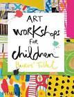 Art Workshops for Children by Herve Tullet (Hardback, 2015)
