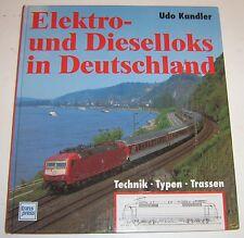 Udo Kandler - Elektro- und Dieselloks in Deutschland - Technik / Typen / Trassen