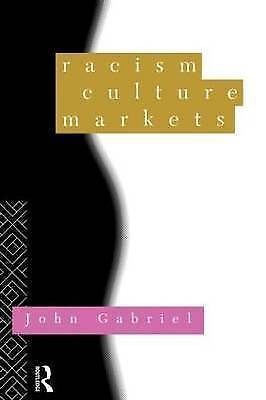 1 of 1 - RACISM, CULTURE, MARKETS., Gabriel, John., Used; Very Good Book