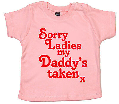 "Lustig Baby T-shirt """" Sorry Ladies My Daddy's Taken """"t-shirt Junge Mädchen"