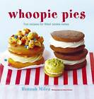 Whoopie Pies: Fun Recipes for Filled Cookie Cakes by Hannah Miles (Hardback, 2011)