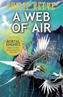 A Web of Air by Philip Reeve (Paperback, 2017)