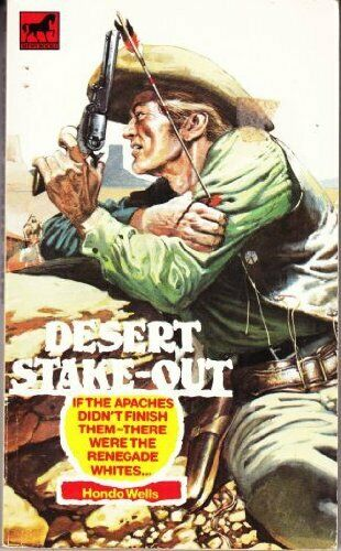 Desert Stake-out, Wells, Hondo, Used; Good Book