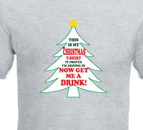 FUNNY My CHRISTMAS T-SHIRT proves I/'m joining in NOW BUY ME A DRINK S to 5XL