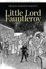 Little Lord Fauntleroy: Illustrated by Frances Hodgson Burnett (Paperback / softback, 2015)