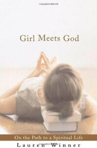 Girl-Meets-God-On-the-Path-to-a-Spiritual-Life-By-Lauren-F-Winner